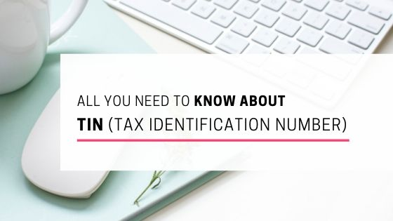 All you need to know about TIN (Tax Identification Number)