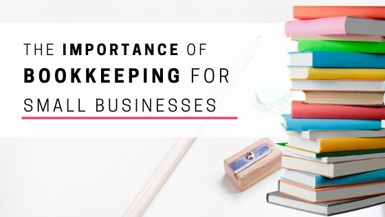 importance of bookkeeping for small businesses